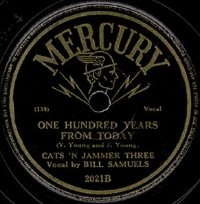Mercury Label-One Hundred Years From Today-Cats 'N Jammer Three-1946