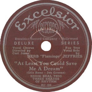 Excelsior Label-At Least You Could Save Me A Dream-Herb Jeffries and Three Shades Of Rhythm-1944