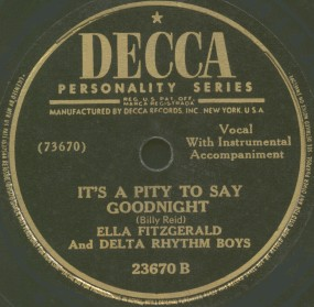 Decca Label-It's A Pity To Say Goodnight-Ella Fitzgerald And Delta Rhythm Boys-1946
