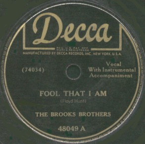 Decca Label-Fool That I Am-The Brooks Brothers-1947
