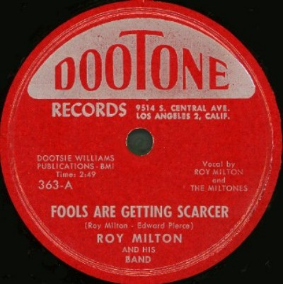 DooTone Label-Fools Are Getting Scarcer-Roy Milton And The Miltones-1951