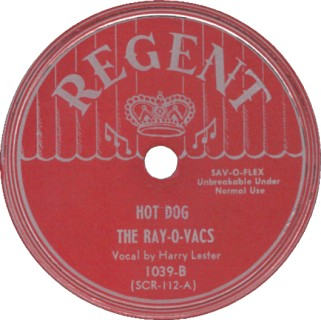 Regent Label-Hot Dog-The Ray-O-Vacs-1951