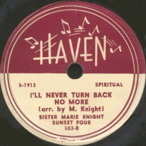 Haven Label-I'll Never Turn Back No More-Marie Knight/Sunset Four-1946