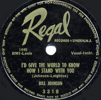 Regal Label-I'd Give The World To Know-Bill Johnson-1951