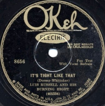 Okeh Label-It's Tight Like That-Luis Russell And His Burning Eight