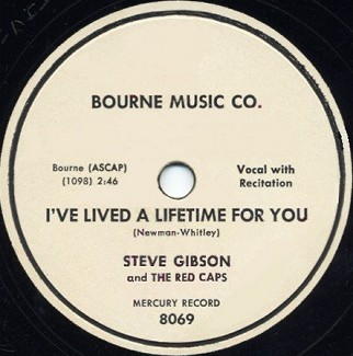 Bourne Label-I've Lived A Lifetime For You-Steve Gibson And The Red Caps