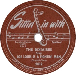 Sittin' in with Label-Joe Louis Is A Fightin' Man-The Dixiaires-1949