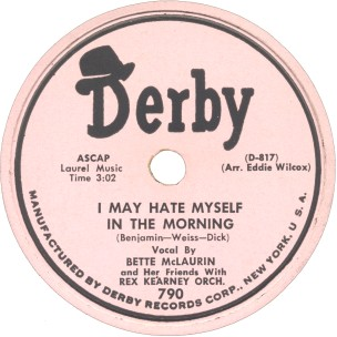 Derby Label-I May Hate Myself In The Morning-Bette McLaurin and Her Friends-1952