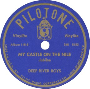 Pilotone Label-Deep River Boys-My Castle On The Nile-1946