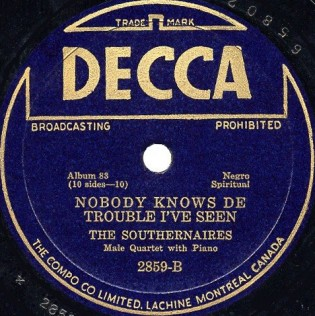 Decca Label-Nobody Knows De Trouble I've Seen-1939