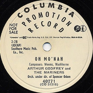 Columbia Label-Oh Mo'nah-Arthur Godfrey And The Mariners-1954