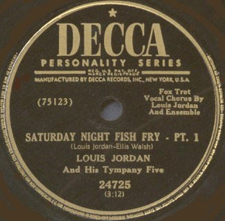Decca Label-Saturday Night Fish Fry-Louis Jordan And His Tympany Five