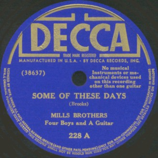 Decca Label-Some Of These Days-The Mills Brothers