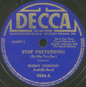 Decca Label-Stop Pretending-Buddy Johnson-1939