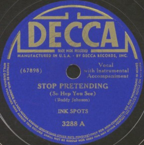 Decca Label-Stop Pretending-The Ink Spots-1940