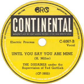 Continental Label-Until You Say You Are Mine-The Dixiaires-1948