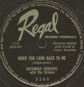 Regal Label-When You Came Back To Me-Savannah Churchill With The Striders-1950