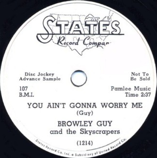 States Label-You Ain't Gonna Worry Me-Browley Guy And The Skyscrapers-1952