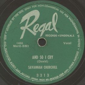 Regal Label-And So I Cried-Savannah Churchill With The Striders-1951