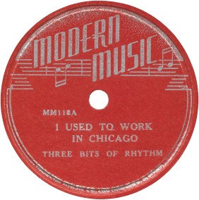 Modern Music Label-I Used To Work In Chicago-Three Bits Of Rhythm-1946