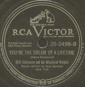 RCA Victor Label-You're The Dream Of A Lifetime-Bill Johnson and his Musical Notes-1947