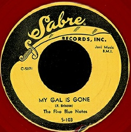 Sabre Label-My Gal Is Gone-Five Blue Notes-1954