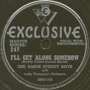Exclusive Label-Basin Street Boys-I'll Get Along Somehow-1947