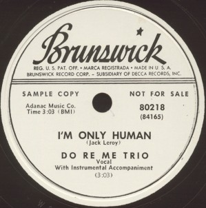 Brunswick Label-I'm Only Human-Do Re Me Trio-1953