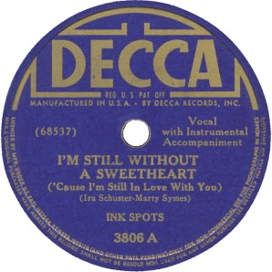 Decca Label-I'm Still Without A Sweetheart-The Ink Spots-1941