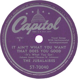 Capitol Label-It Ain't What You Want...-The Jubalaires-1949