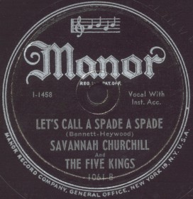 Manor Label-Let's Call A Spade A Spade-Savannah Churchill and Five Kings-1947