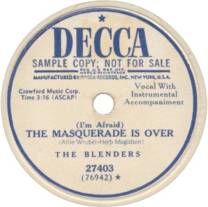 Decca Label-(I'm Afraid) The Masquerade Is Over-The Blenders-1951