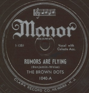 Manor Label-Rumors Are Flying-The Brown Dots-1946