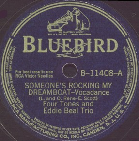 Bluebird Label-Someone's Rocking My Dreamboat-The Four Tones-1942