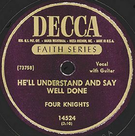 Decca Label-He'll Understand And Say Well Done-The Four Knights-1950