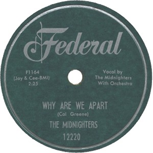 Federal Label-Why Are We Apart-The Midnighters-1955