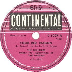Continental Label-Your Red Wagon-The Dixiaires-1948